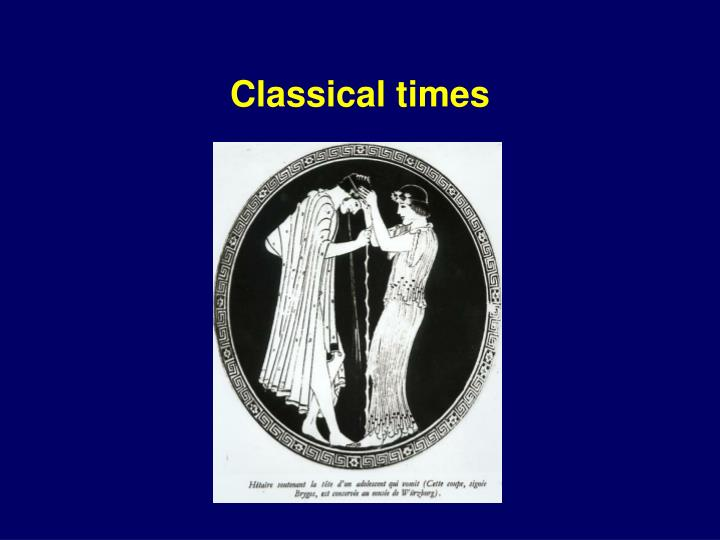Classical times