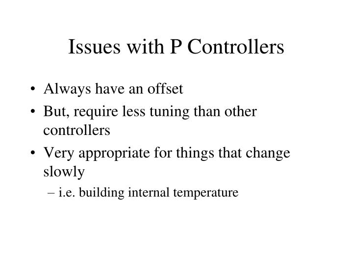 Issues with P Controllers