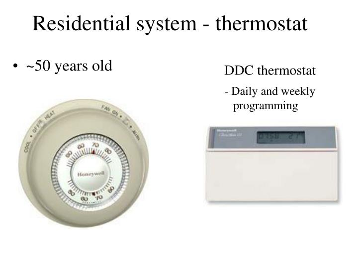 Residential system - thermostat