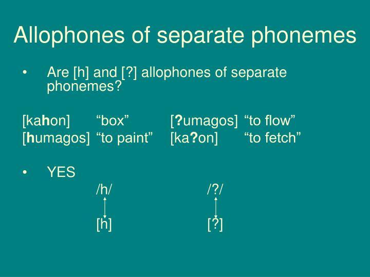 Allophones of separate phonemes