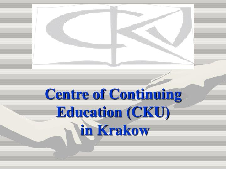 Centre of continuing education cku in krakow