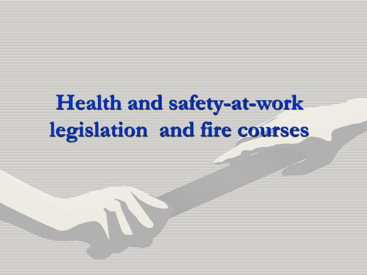 Health and safety-at-work legislation  and fire courses