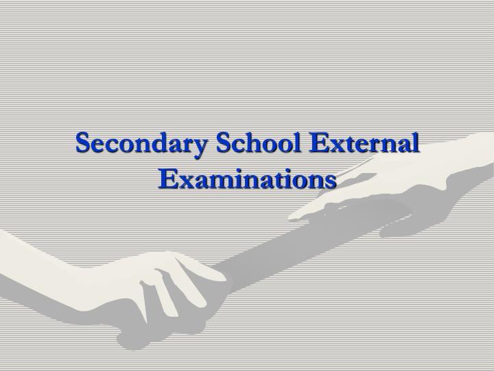 Secondary School External Examinations