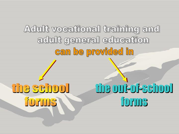 Adult vocational training and