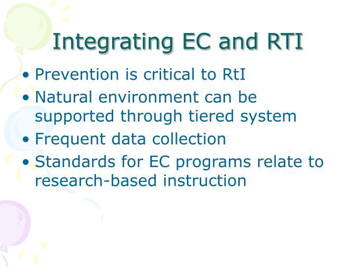 Integrating EC and RTI