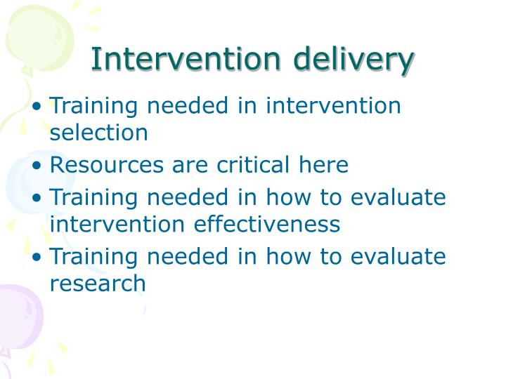 Intervention delivery