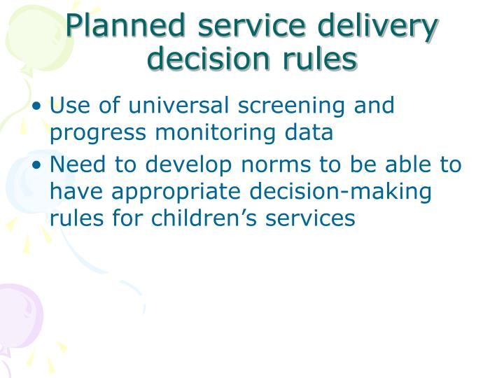 Planned service delivery decision rules