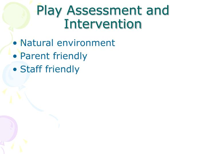 Play Assessment and Intervention