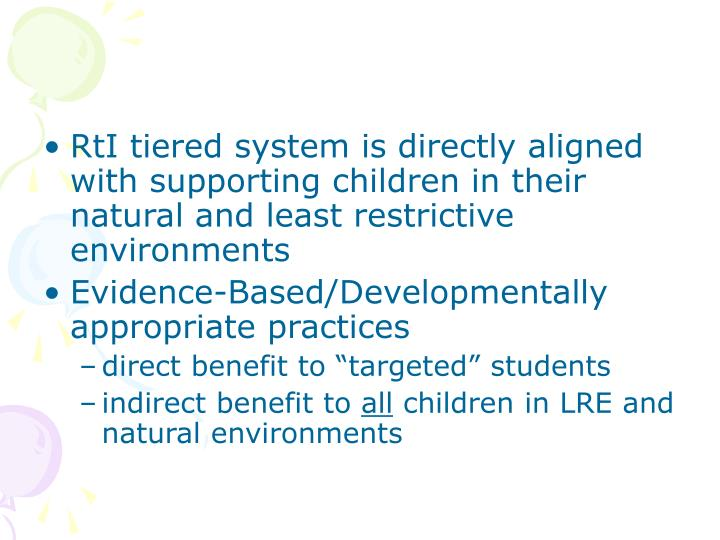 RtI tiered system is directly aligned with supporting children in their natural and least restrictive environments