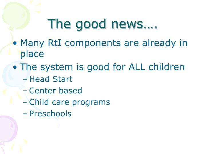 The good news….