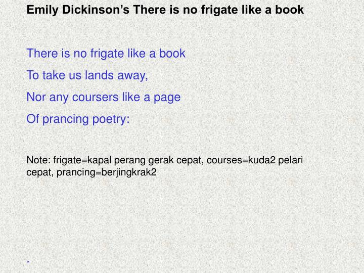 Emily Dickinson's There is no frigate like a book