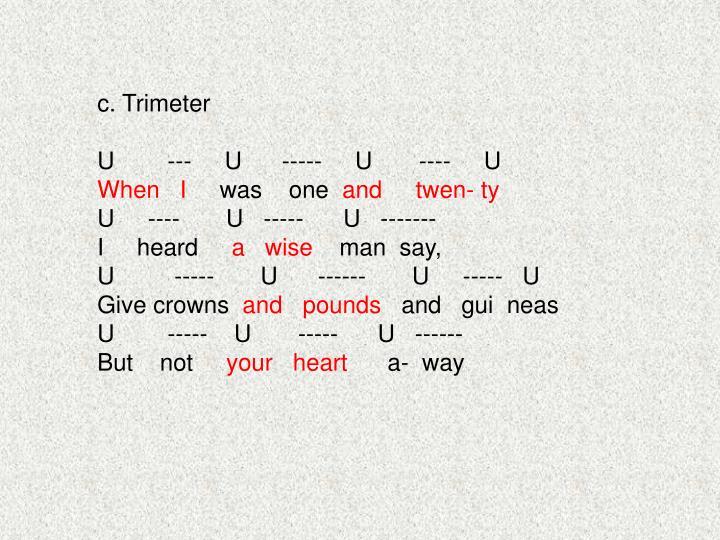 c. Trimeter