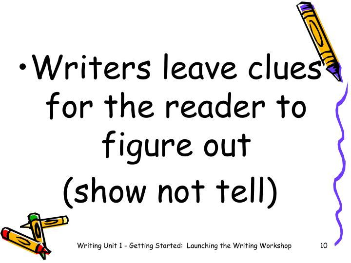 Writers leave clues for the reader to figure out