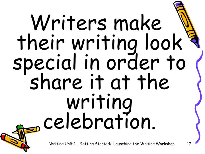 Writers make   their writing look special in order to share it at the writing celebration.