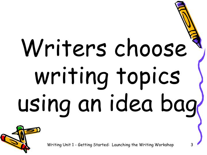 Writers choose writing topics using an idea bag