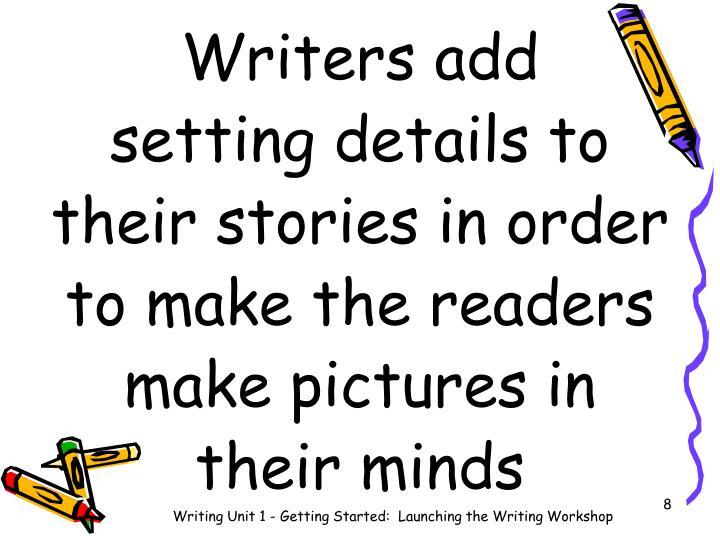 Writers add