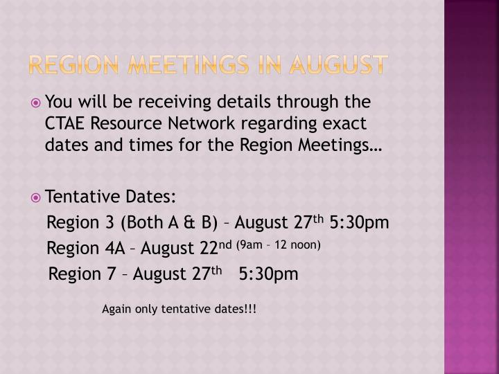 Region Meetings in August
