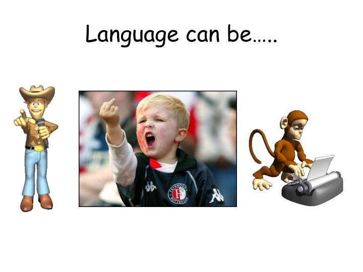 Language can be