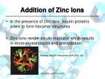 addition of zinc ions