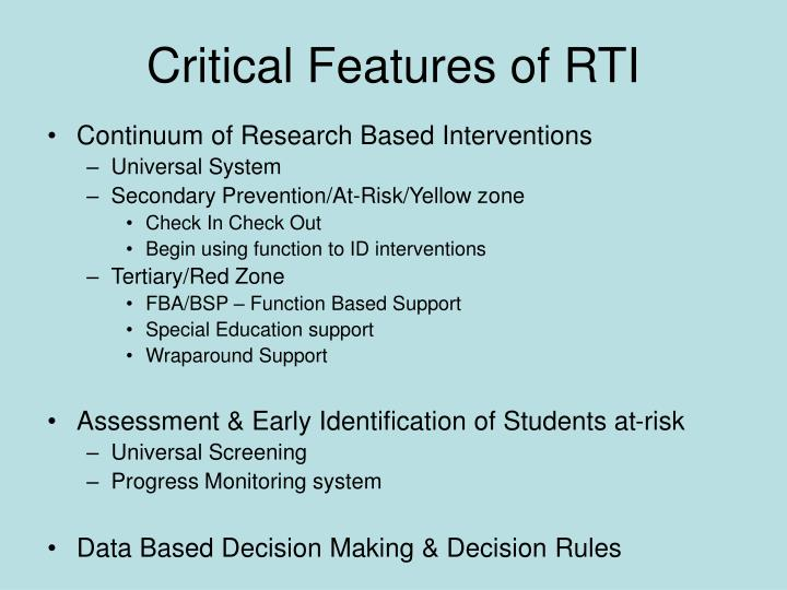 Critical Features of RTI