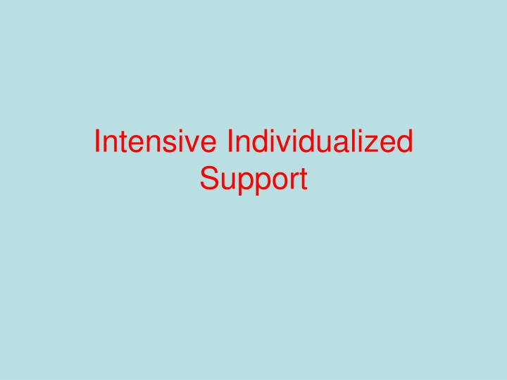 Intensive Individualized Support