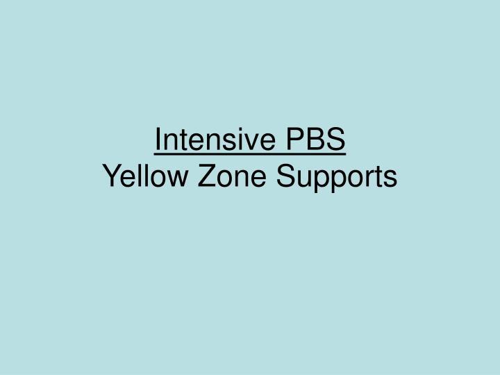 Intensive PBS