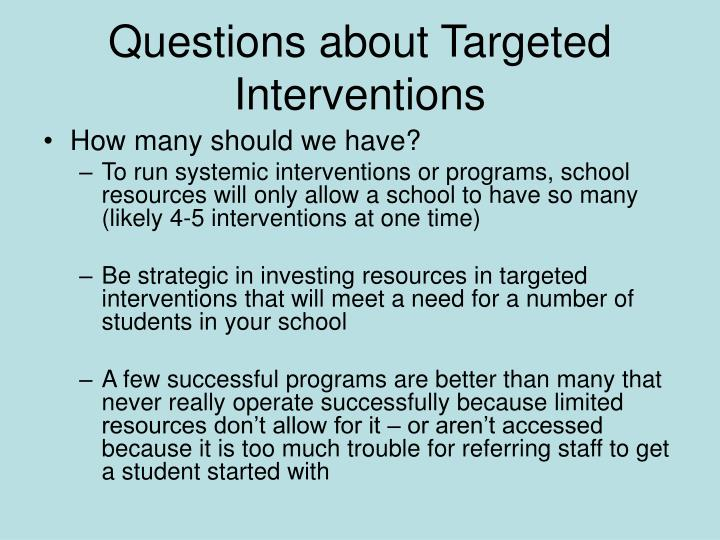 Questions about Targeted Interventions