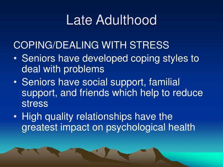 physical cognitive and social personality of late adulthood Physical and cognitive development in late adulthood mcgraw-hill late adulthood growing older is affected by cultural  • personality changes types.