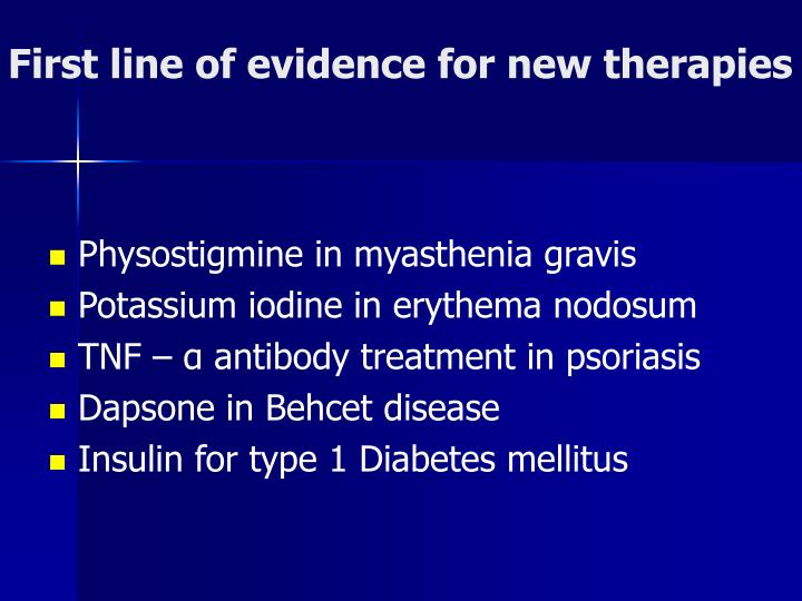 First line of evidence for new therapies