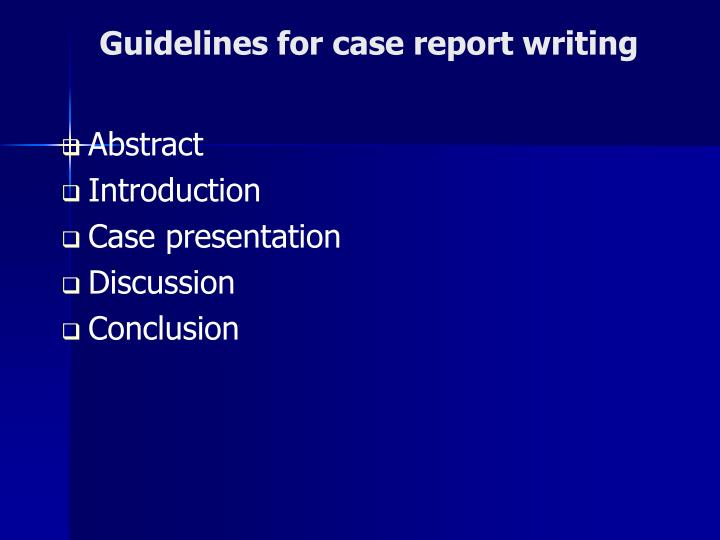 Guidelines for case report writing