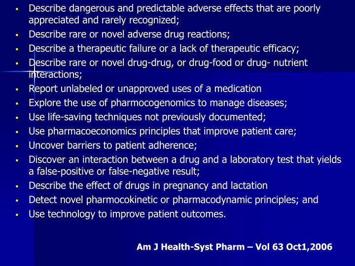Describe dangerous and predictable adverse effects that are poorly appreciated and rarely recognized;
