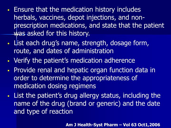 Ensure that the medication history includes herbals, vaccines, depot injections, and non-prescription medications, and state that the patient was asked for this history.