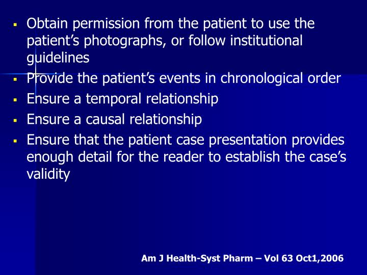 Obtain permission from the patient to use the patient's photographs, or follow institutional guidelines