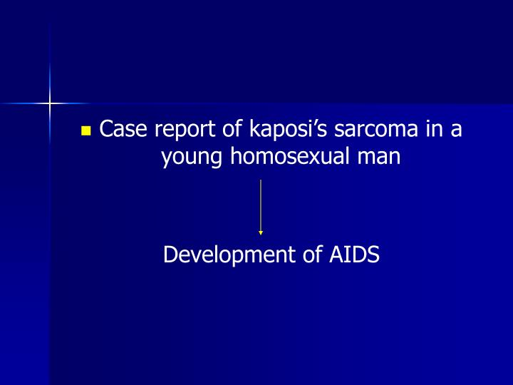 Case report of kaposi's sarcoma in a young homosexual man
