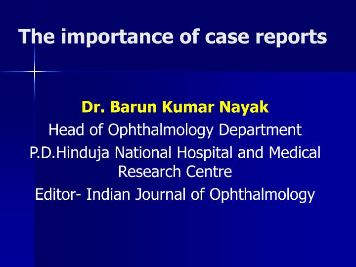 The importance of case reports