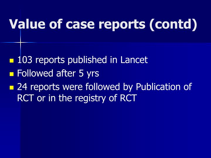 Value of case reports (contd)