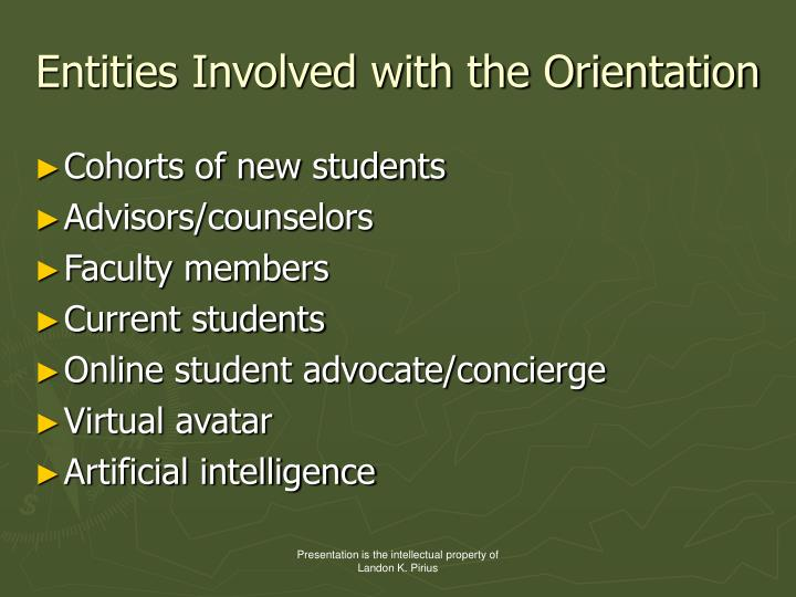 Entities Involved with the Orientation