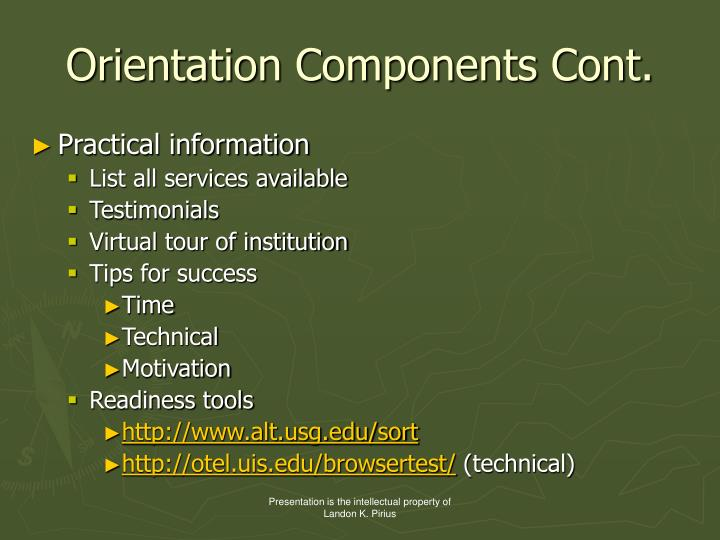 Orientation Components Cont.