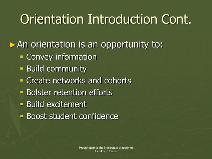 Orientation Introduction Cont.