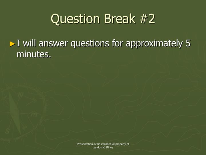 Question Break #2