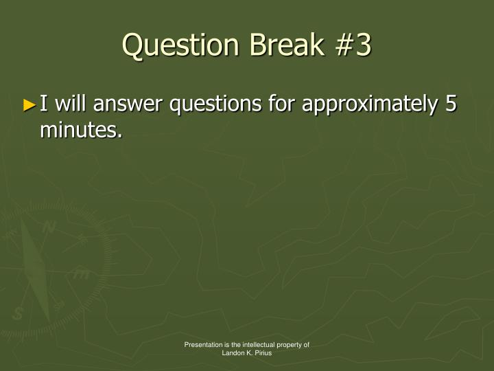 Question Break #3