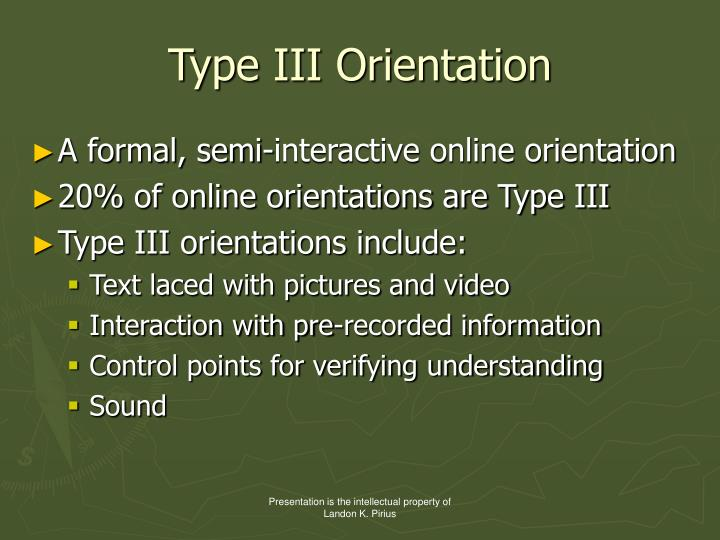 Type III Orientation