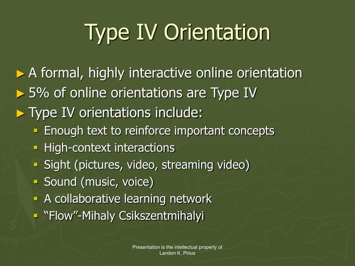 Type IV Orientation