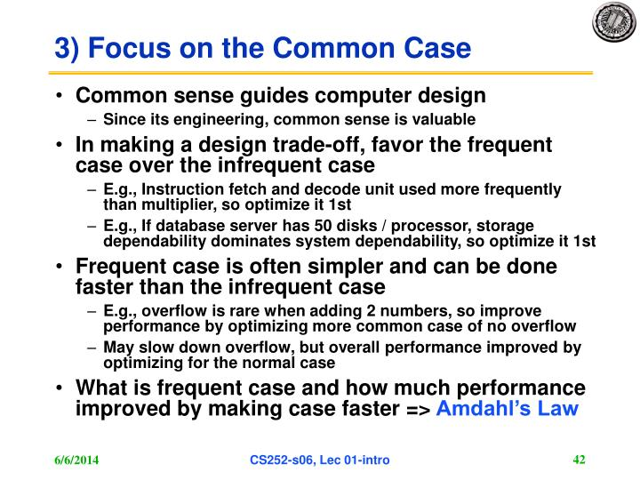 3) Focus on the Common Case