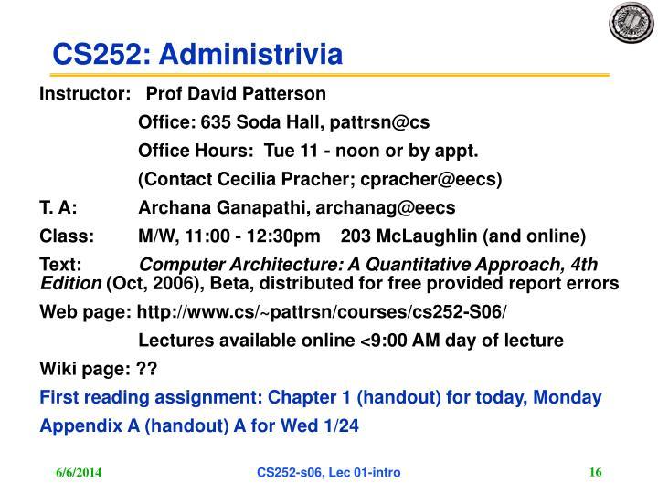 CS252: Administrivia