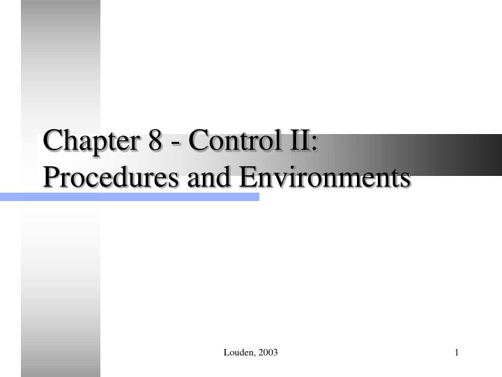 Chapter 8 control ii procedures and environments