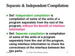 separate independent compilation