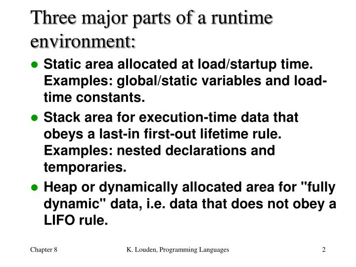 Three major parts of a runtime environment: