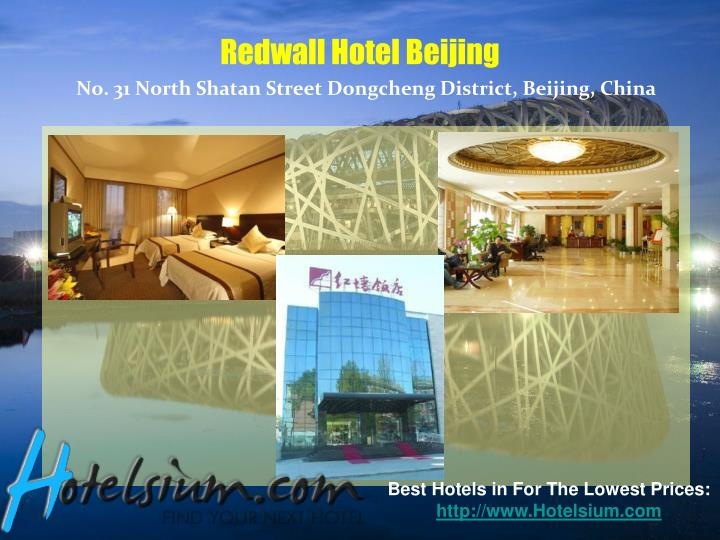 Redwall hotel beijing no 31 north shatan street dongcheng district beijing china