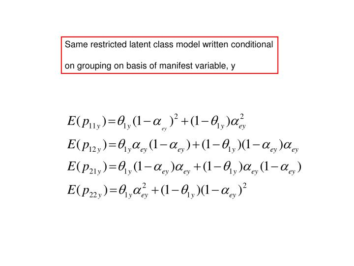 Same restricted latent class model written conditional